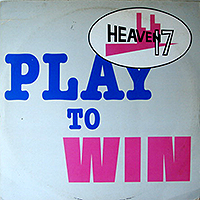 HEAVEN 17 | PLAY TO WIN