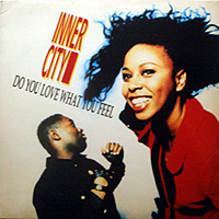 INNER CITY | DO YOU LOVE WHAT YOU FEEL