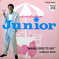 JUNIOR | MAMA USED TO SAY