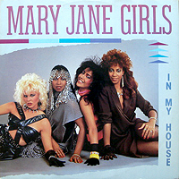 MARY JANE GIRLS | IN MY HOUSE