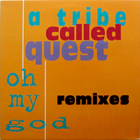 A TRIBE CALLED QUEST | OH MY GOD (REMIXES)