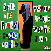 DEL THE FUNKY HOMOSAPIEN | WRONGPLACE