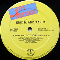 ERIC B & RAKIM | I KNOW YOU GOT SOUL