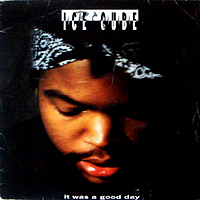 ICE CUBE | IT WAS A GOOD DAY