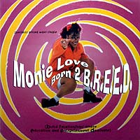 MONIE LOVE | BORN 2 B.R.E.E.D.