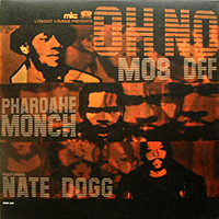 MOS DEF, PHAROAHE MONCH & NATE DOGG | OH NO