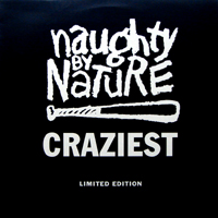 NAUGHTY BY NATURE | CRAZIEST