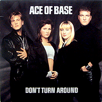 ACE OF BASE | DON'T TURN AROUND