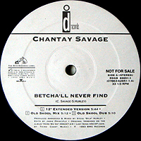 CHANTAY SAVAGE | BETCHA'LL NEVER FIND