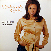 DEBORAH COX | WHO DO U LOVE