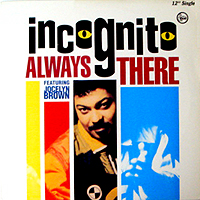 INCOGNITO | ALWAYS THERE