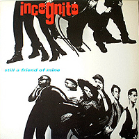 INCOGNITO | STILL A FRIEND OF MINE