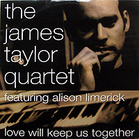JAMES TAYLOR QUARTET | LOVE WILL KEEP US TOGETHER