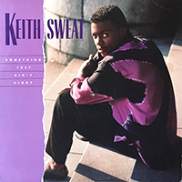 KEITH SWEAT | SOMETHING JUST AIN'T RIGHT (4VER)