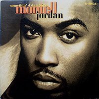 MONTELL JORDAN | SOMETHIN' 4 DA HONEYZ / THIS IS HOW WE DO IT (REMIX)