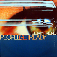 PEOPLE GET READY | BE MY FRIEND