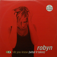 ROBYN | DO YOU KNOW (WHAT IT TAKES)