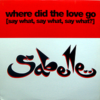 SABELLE | WHERE DID THE LOVE GO (SAY WHAT, SAY WHAT,SAY WHAT)?
