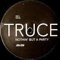 TRUCE | NOTHIN' BUT A PARTY