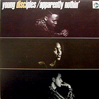 YOUNG DISCIPLES | APPARENTLY NOTHIN'